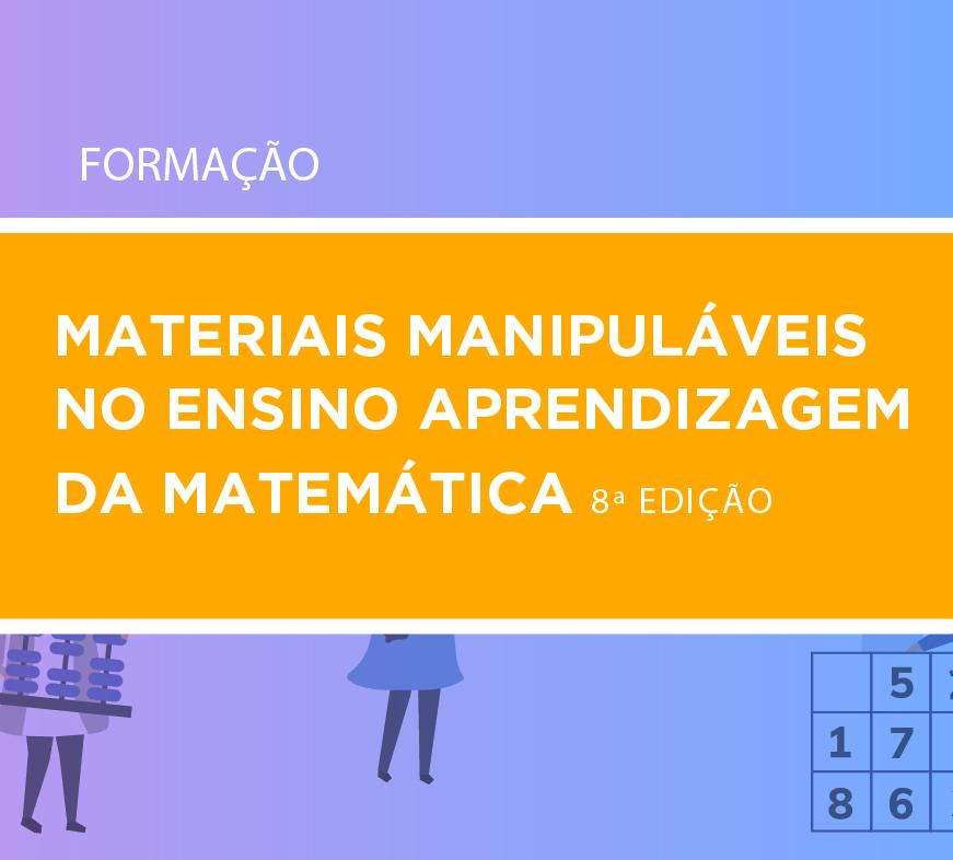 Materiais Manipuláveis no Ensino Aprendizagem da Matemática 8ª EDIÇÃO