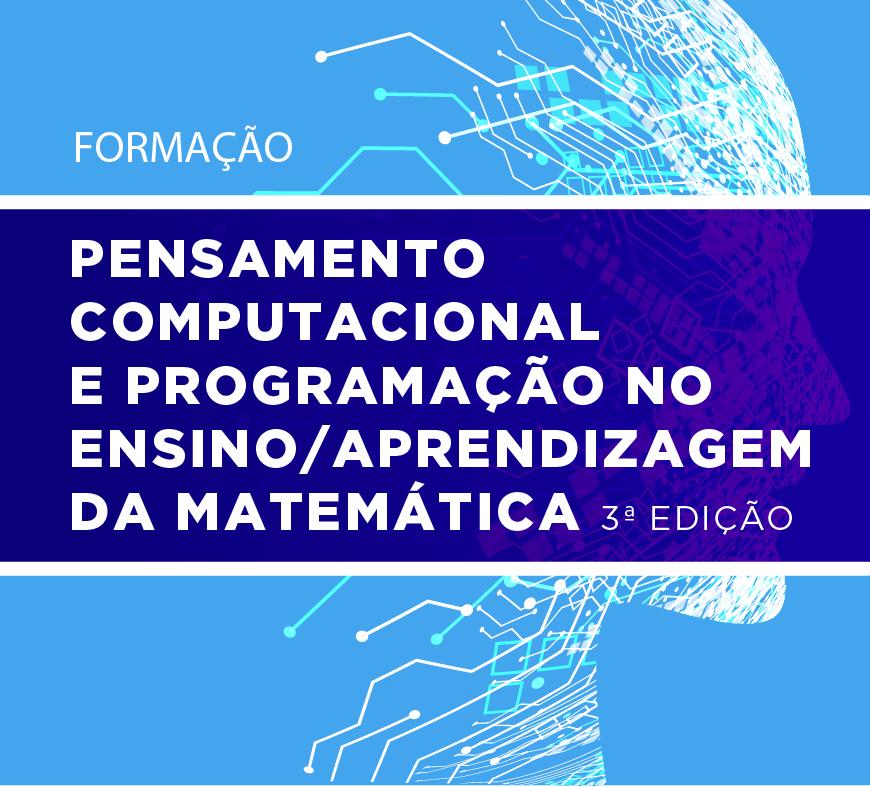 Pensamento Computacional e Programação no Ensino/Aprendizagem da Matemática 3ª edição