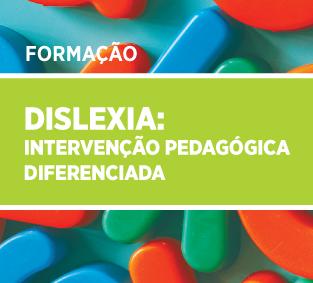 DISLEXIA:  Intervenção Pedagógica  Diferenciada