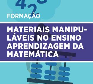 Materiais Manipuláveis no Ensino Aprendizagem da Matemática