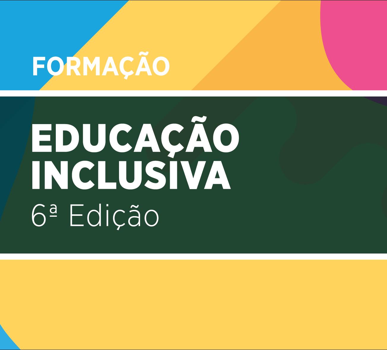Educação Inclusiva 6.ª Edição