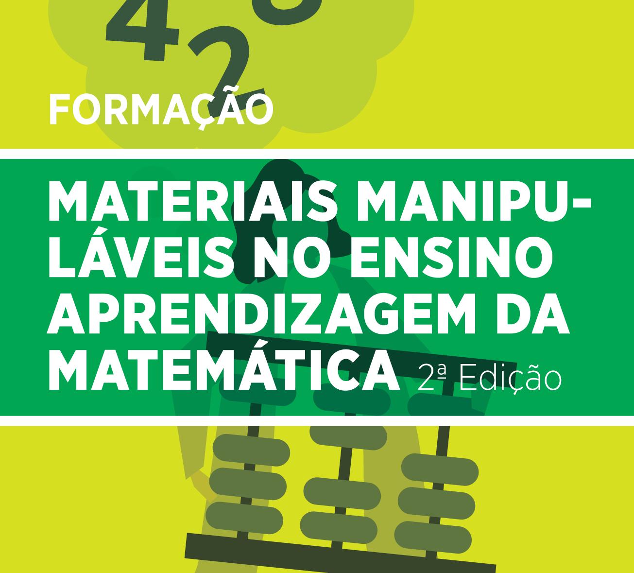 Materiais Manipuláveis no Ensino Aprendizagem da Matemática 2ª EDIÇÃO