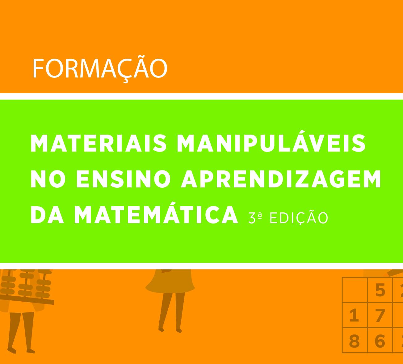 Materiais Manipuláveis no Ensino Aprendizagem da Matemática 3ª EDIÇÃO